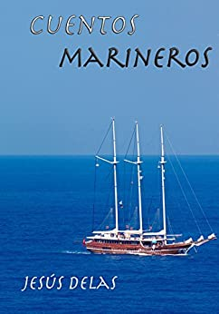 Cuentos marineros (Spanish Edition) by [Ángel, Jesús]