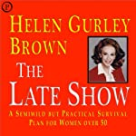 The Late Show: A Semiwild but Practical Survival Plan for Women Over 50 | Helen Gurley Brown