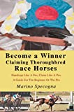 Become a Winner Claiming Thoroughbred Race Horses, Marino Specogna, 0595341985