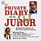 The Private Diary of an O.J. Juror: Behind the Scenes of the Trial of the Century Hörbuch von Mike Walker, Michael Knox Gesprochen von: Michael Knox