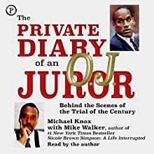 The Private Diary of an O.J. Juror: Behind the Scenes of the Trial of the Century Audiobook by Mike Walker, Michael Knox Narrated by Michael Knox