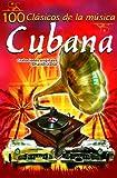100 Clasicos De La Musica Cubana