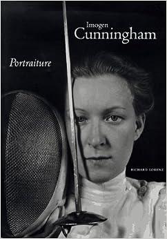 Imogen Cunningham: Portraiture: Imogen Cunningham, Richard Lorenz ...