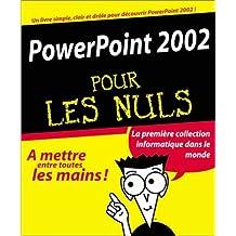 POWERPOINT 2002 POUR LES NULS