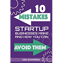 10 Mistakes Startup Businesses Make & How You Can Avoid Them
