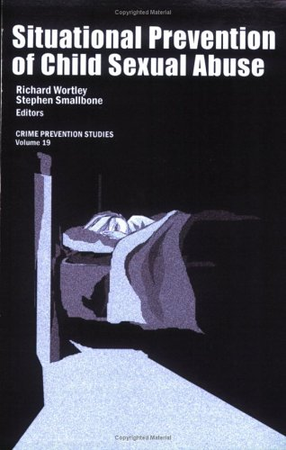 Situational Prevention of Child Sexual Abuse (Crime Prevention Studies, Vol. 19) (Crime Situational Prevention)