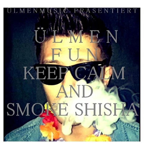 Price comparison product image Fun / Keep Calm And Smoke Shisha