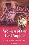 We Were There, Too : Women Disicples of the Last Supper, Samuelson, Millie, 1591962838