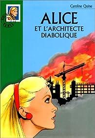 Alice et l'architecte diabolique par Caroline Quine
