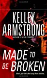 Made to Be Broken, Kelley Armstrong, 0553588389