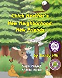 img - for Chick Heather's New Neighborhood: New Friends book / textbook / text book