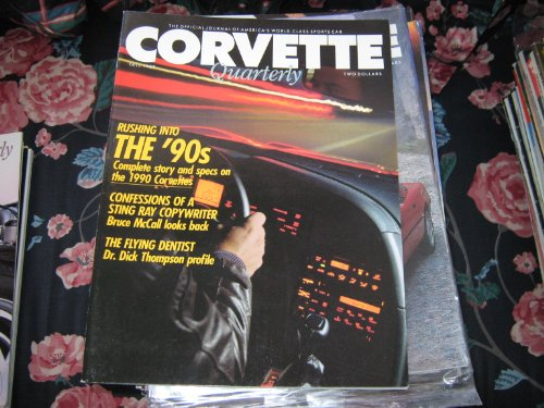 1990 Corvette Specs - Corvette Quarterly Magazine (Rushing Into the '90s...Complete Story & Specs on The 1990 Corvettes , Confessions of a Sting Ray Copywriter)