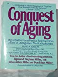 Conquest of Aging, Sigmund S. Miller and Julian A. Miller, 0020228805