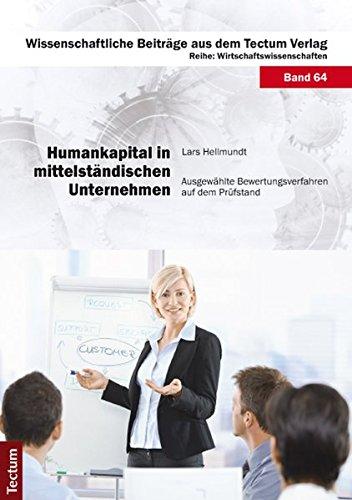 Humankapital in mittelständischen Unternehmen: Ausgewählte Bewertungsverfahren auf dem Prüfstand (Wissenschaftliche Beiträge aus dem Tectum-Verlag)