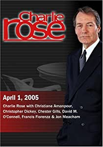 Charlie Rose with Christiane Amanpour, Christopher Dickey, Chester Gills, David M. O'Connell, Francis Fiorenza & Jon Meacham (April 1, 2005)