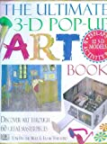 The Ultimate 3-D Pop-up Art Book