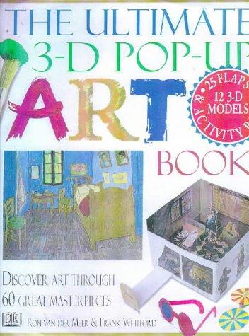 The Ultimate 3-D Pop-up Art Book