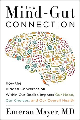 Gut Brain Connection >> The Mind Gut Connection How The Hidden Conversation Within Our