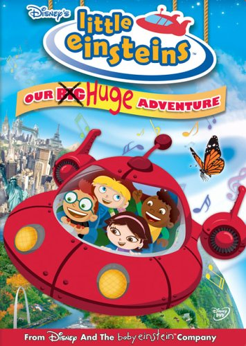 Little Einsteins: Our (Big) Huge Adventure Erica Huang Piers Stubbs Poppy Lee Friar Aiden Pompey
