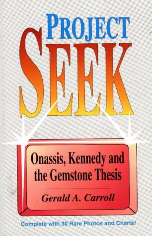 Project Seek: Onassis, Kennedy and the Gemstone thesis