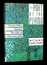 The Poet at the Piano: Portraits of Writers, Filmmakers, Playwrights and Other Artists at Work