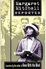 Margaret Mitchell: Reporter Hardcover