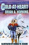 Cold at Heart, Brian A. Hopkins, 0962703079