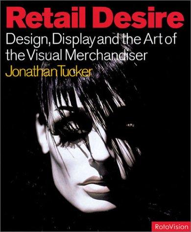 Retail Desire: Design Display and Visual Merchandising pdf