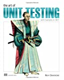 The Art of Unit Testing : With Examples in . Net, Osherove, Roy, 1933988274
