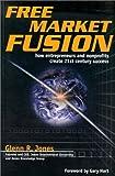Free Market Fusion, Glenn R. Jones, 1885400683