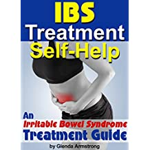 IBS Treatment Self-Help: Discover How to Effectively Treat IBS ~ An Irritable Bowel Syndrome Treatment Guide
