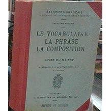 Le vocabulaire, la phrase, la composition, Livre du maître. Exercices français à l'usage de l'enseignement moyen,