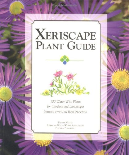 Xeriscape Plant Guide: 100 Water-Wise Plants For Gardens