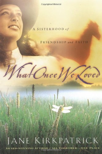 Read Online What Once We Loved (Kinship and Courage Series #3) PDF