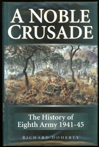 Download A Noble Crusade: The History of the Eighth Army 1941-45 PDF