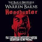 Headhunter: An Extreme Horror Story Hörbuch von  The Barns Brothers, Warren Barns Gesprochen von: Ian McEuen