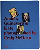 Image of Amber, Guinevere, and Kate Photographed by Craig McDean: 1993-2005