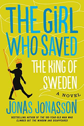 The Girl Who Saved the King of Sweden: A Novelの詳細を見る