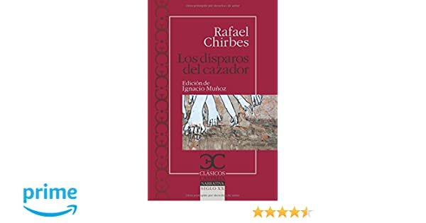 disparos del cazador, Los (Clásicos Castalia. C/C.): Amazon.es: Rafael Chirbes: Libros