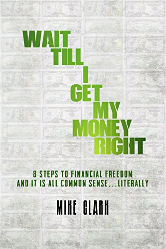 Wait till I Get My Money Right: Common sense of getting your finances in order