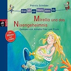 Mirella und das Nixengeheimnis (Erst ich ein Stück, dann du)
