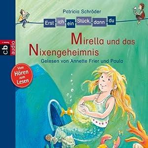 Mirella und das Nixengeheimnis (Erst ich ein Stück, dann du) Hörbuch