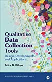 Qualitative Data Collection Tools: Design, Development, and Applications (Qualitative Research Methods)