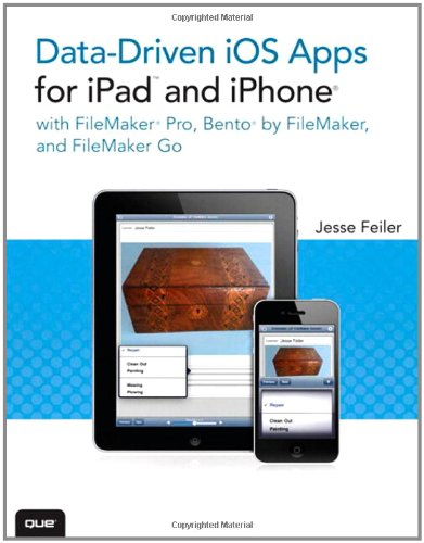 Data-driven iOS Apps for iPad and iPhone with FileMaker Pro, Bento by FileMaker, and FileMaker Go by Jesse Feiler, Publisher : Que