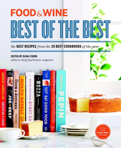 FOOD & WINE: Best of the Best, Volume 16: The Best Recipes from the 25 Best Cookbooks of the Year