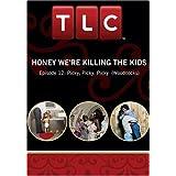 Honey We're Killing the Kids - Episode 12: Picky, Picky, Picky