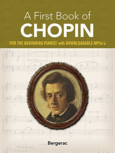 A First Book of Chopin for the Beginning Pianist with Downloadable MP3s (Dover Music for Piano) [Bergerac] (Tapa Blanda)