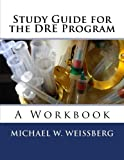 img - for Study Guide for the DRE Program: A Workbook book / textbook / text book