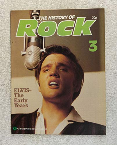 Elvis Presley - Elvis: The Early Years - The History of Rock Magazine #3 (1982) - Other Content: Sun Record Company, The Disc Jockies (DJs) who turned the USA onto Rock, Music Charts - 20 Pages