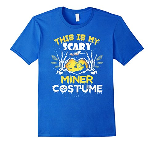 Miner Halloween Costume (Mens This is my Scary Miner Costume Halloween Gift T-shirt 3XL Royal Blue)